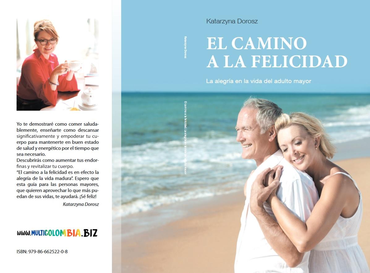 El camino a la felicidad- (Spanish Edition)